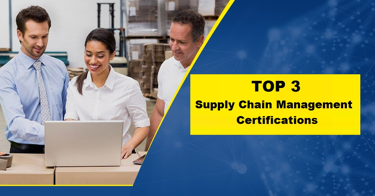 Top three supply chain management (SCM) certifications